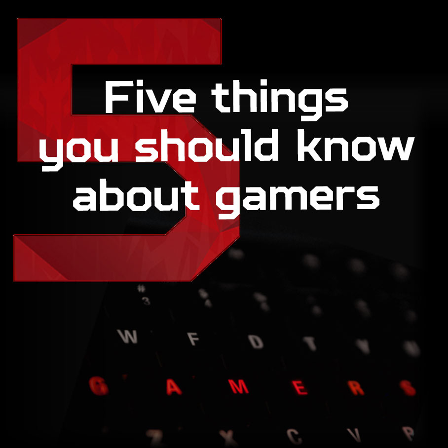 5 Things Gamers