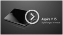 Aspire V 15 – Style forged in metal