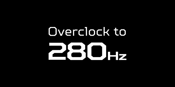 Overclock to 280Hz